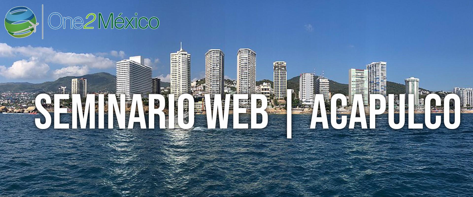 Seminario Web | One2México | Acapulco & AM Resorts