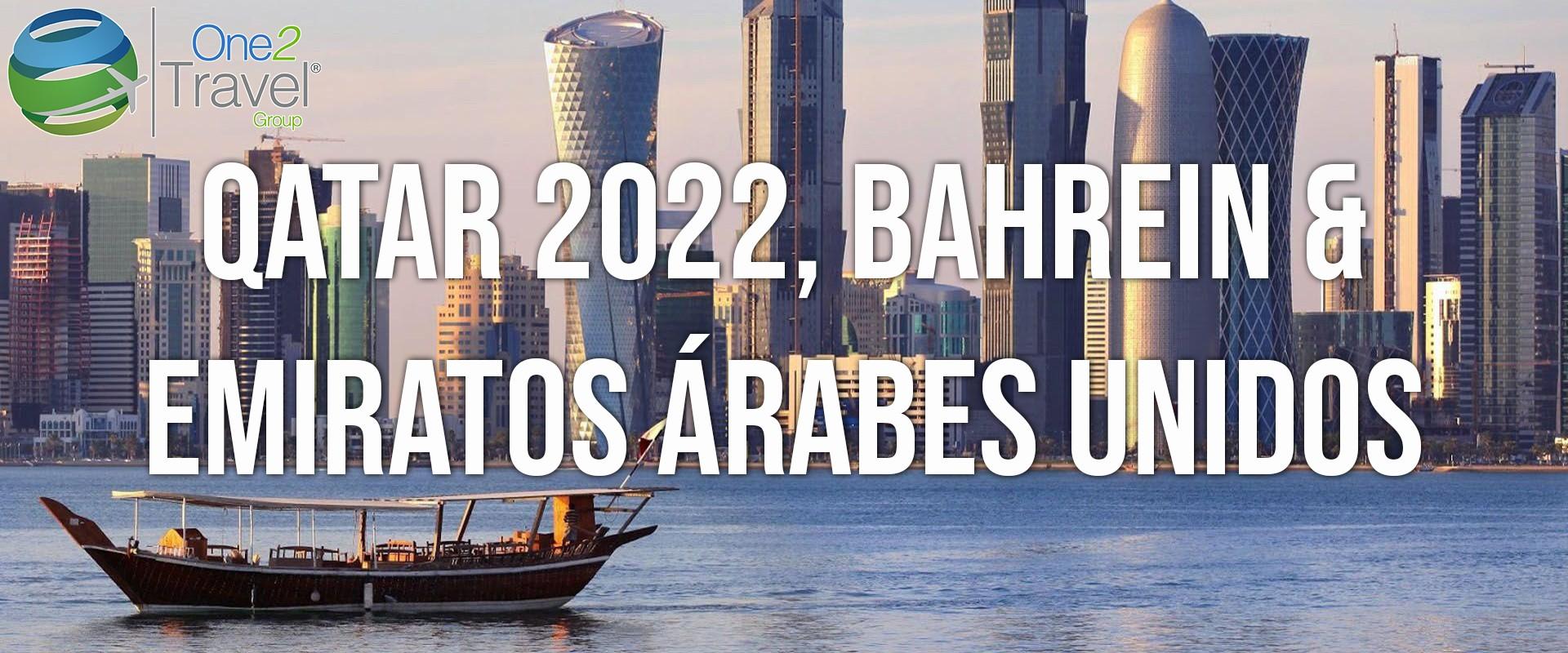 Seminario Web | One2Travel | Qatar 2022, Bahrein & Emiratos Árabes Unidos